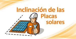 inclinacion placas solares