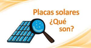 que son las placas solares
