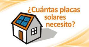 cuantas placas solares necesito